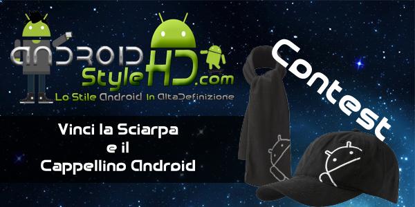 Contest   AndroidStyleHd vi regala cappello e sciarpa Android!