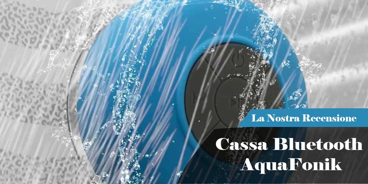 cassa acqua Bluetooth AquaFonik